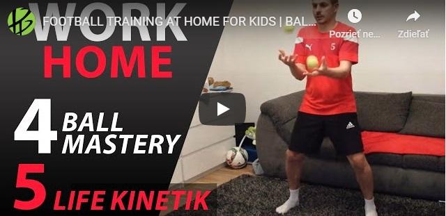 Futbalový tréning na doma pre deti | Ball Mastery a Life Kinetik #3